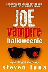 Joe Vampire: Halloweenie (A Joe Vampire Short Story)