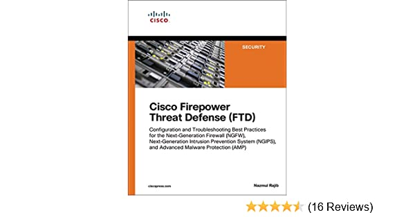 Cisco Firepower Threat Defense (FTD): Configuration and