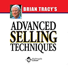 Advanced Selling Techniques Audiobook by Brian Tracy Narrated by Brian Tracy
