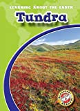 Tundra (Learning About the Earth: Blastoff! Readers) (Blastoff Readers. Level 3)