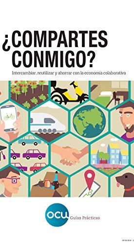 ¿Compartes conmigo?: Intercambiar, reutilizar y ahorrar con la  economía colaborativa por OCU