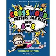 Crossword Puzzles for Kids Ages 6 - 8: 90 Crossword Easy Puzzle Books