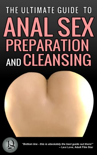 Ultimate Guide To Anal Sex