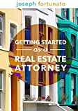 Getting Started as a Real Estate Attorney