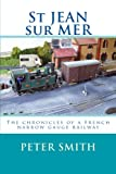 St JEAN sur MER: The chronicles of a French narrow gauge railway