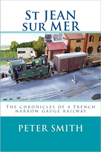 St Jean Sur Mer The Chronicles Of A French Narrow Gauge Railway 1st Edition