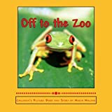 Off to the Zoo, Maria Malone, 149372262X