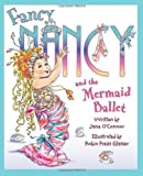 Fancy Nancy and the Mermaid Ballet, Jane O'Connor, 0061703818