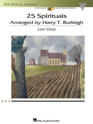 - 25 Spirituals Arranged by Harry T. Burleigh: With a CD of Recorded Piano Accompaniments Low Voice, Book/CD (The Vocal Library)
