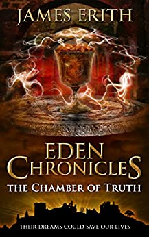 The Chamber of Truth (Eden Chronicles Book 3) by [Erith, James]