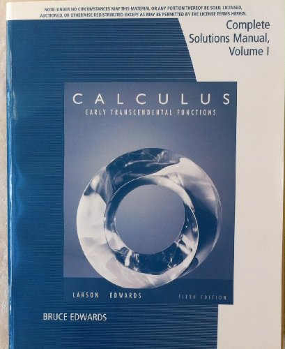 Calculus; Early Transcendental Functions, Complete Solutions Manual, Volume I 5th edition (Calculus Early Transcendental Functions 5th Edition Solutions)
