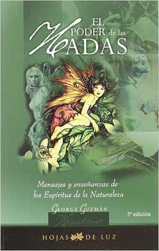 El Poder de las Hadas: Mensajes y Ensenanzas de los Espiritus de la Naturaleza