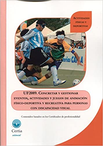 UF2089 CONCRETAR Y GESTIONAR EVENTOS, ACTIVIDADES Y JUEGOS D: Certia Editorial: 9788416019441: Amazon.com: Books