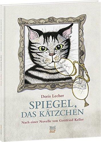 Spiegel, das Kätzchen: Nach einer Novelle von Gottfried Keller