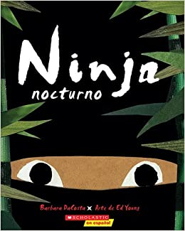 Ninja Nocturno (Nighttime Ninja): Barbara DaCosta, Ed Young ...