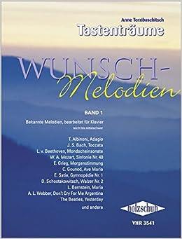 Wunsch-Melodien 1: Bekannte Melodien, bearbeitet für Klavier. Leicht bis mittelschwer