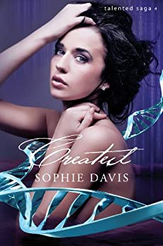 Created (Talented Saga Book 4) by [Davis, Sophie]