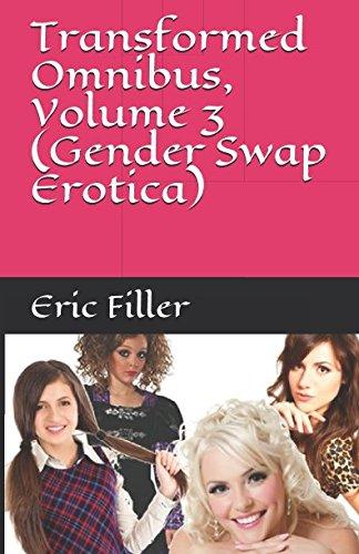 Read Online Transformed Omnibus, Volume 3 (Gender Swap Erotica) ebook