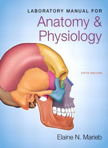 Laboratory Manual for Anatomy & Physiology (5th Edition) (Anatomy and Physiology) Pdf