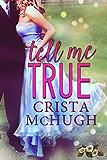 Tell Me True (Jackson Grove Book 0)