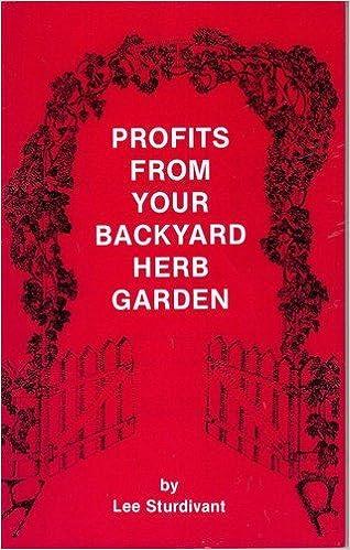 Profits from Your Backyard Herb Garden by Lee Sturdivat (1988-12-02)