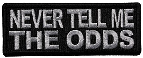 Never Tell me the Odds Embroidered Sew or Iron-On Patch - 4x1.5 inch by PatrioticPatch