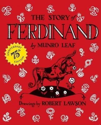 The Story of Ferdinand[STORY OF FERDINAN-75TH ANNIV/E][Hardcover] (The Story Of Ferdinand By Munro Leaf)