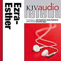 King James Version Audio Bible: The Books of Ezra, Nehemiah, and Esther