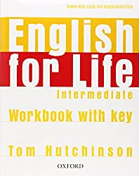 English for Life: Intermediate: Workbook with Key: General English four-skills course for adults