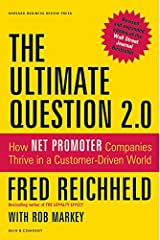 The Ultimate Question 2.0 (Revised and Expanded Edition): How Net Promoter Companies Thrive in a Customer-Driven World Hardcover