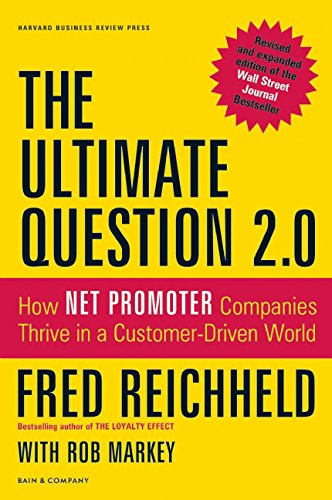 - The Ultimate Question 2.0 (Revised and Expanded Edition): How Net Promoter Companies Thrive in a Customer-Driven World