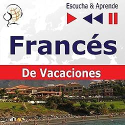 Conversations de vacances - Francés De Vacaciones (Escucha & Aprende)