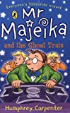 Mr. Majeika and the Ghost Train, Humphrey Carpenter, 0140366415