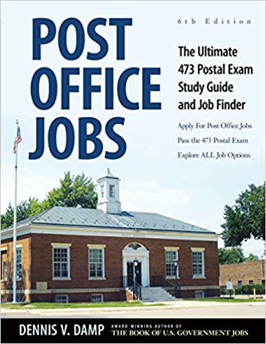 Post Office Jobs The Ultimate 473 Postal Exam Study Guide And Job Finder 6 Th Rev Edition By Dennis Damp