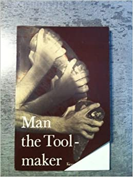 Man the Tool-Maker