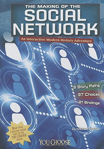 Download The Making of the Social Network: An Interactive Modern History Adventure (You Choose: Modern History) PDF
