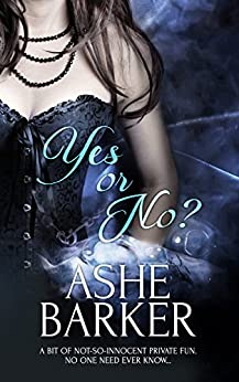 Yes or No? by [Barker, Ashe]