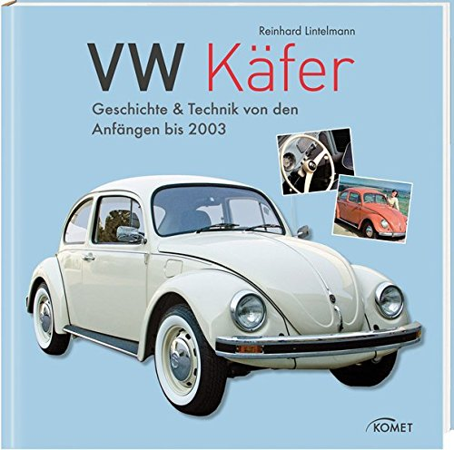 VW Käfer: Geschichte & Technik von den Anfängen bis 2003