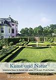 Kunst und Natur : Inszenierte Natur Im Garten Vom Spaten 17. Bis Zum 19. Jahrhundert, Stiftung Th&uuml and ringer Schl&ouml, 3795426545