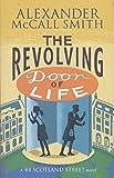 The Revolving Door of Life : A 44 Scotland Street Novel