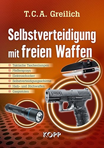 Selbstverteidigung mit freien Waffen: - Taktische Taschenlampen - Pfeffersprays - Elektroschocker - Selbstverteidigungsschirme - Hieb- und Stichwaffen - Gaspistolen