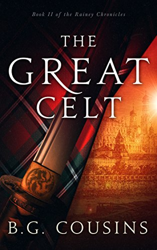 The Great Celt (The Rainey Chronicles Book 2)