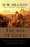 Search : The Age of Gold: The California Gold Rush and the New American Dream (Search and Recover)