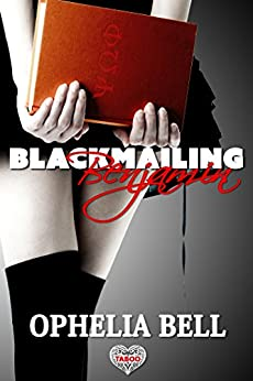 Blackmailing Benjamin by [Bell, Ophelia]