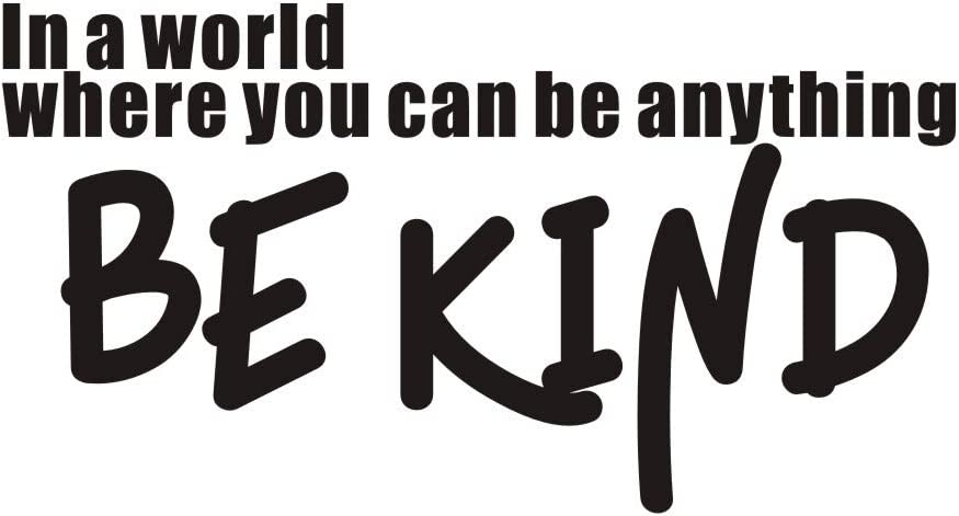 ARTTOP Inspirational Quotes Wall Decal,in a World Where You can be Anything BE Kind,Motivational Saying Positive Attitude Vinyl Wall Sticker for Bedroom Living Room Decor,Black