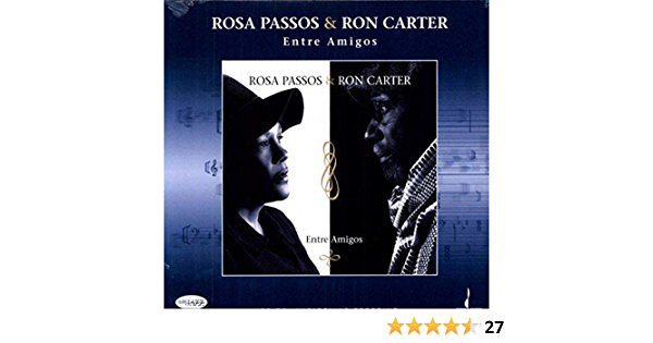 Entre Amigos : Rosa Passos & Ron Carter : Amazon.es: Música