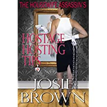 The Housewife Assassin's Hostage Hosting Tips (Funny Romantic Mystery Series) (Housewife Assassin Series Book 9)
