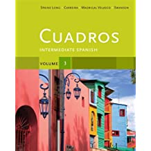 Cuadros Student Text, Volume 3 of 4: Intermediate Spanish (World Languages)