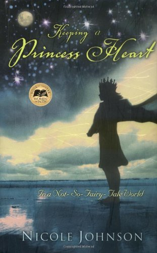 Read Online Keeping a Princess Heart in a Not-So-Fairy-Tale World pdf
