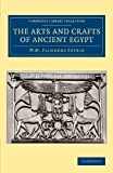 The Arts and Crafts of Ancient Egypt (Cambridge Library Collection - Egyptology), William Matthew Flinders Petrie, 1108065775